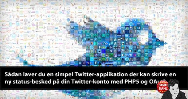 Lav en Twitter app der kan skrive en statusbesked på din twitter timeline oAuth