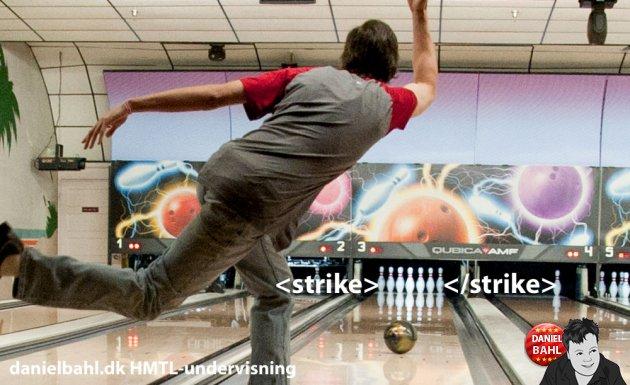 HTML Webtags - gennemstreget - strike - bowling